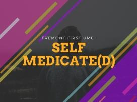 2018.2_ Self Medicated