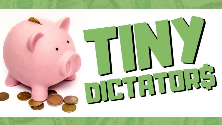 2018.8_ Tiny Dictator$